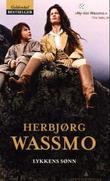 """""""Lykkens sønn - roman"""" av Herbjørg Wassmo"""