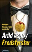 """""""Fredsfyrster - thriller"""" av Arild Aspøy"""