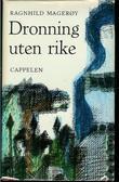 """""""Dronning uten rike"""" av Ragnhild Magerøy"""