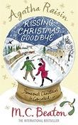 """Kissing Christmas Goodbye (Agatha Raisin Mysteries, No. 18)"" av M. C. Beaton"