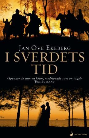 """""""I sverdets tid - roman"""" av Jan Ove Ekeberg"""