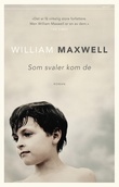 """Som svaler kom de"" av William Maxwell"