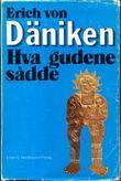 """""""Hva gudene sådde - prosjekter og spor efter utenomjordiske intelligenser"""" av Erich von Däniken"""