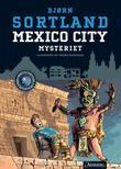 """""""Mexico City-mysteriet"""" av Bjørn Sortland"""