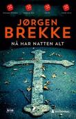 """""""Nå har natten alt"""" av Jørgen Brekke"""