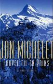 """""""Farvel til en prins - roman"""" av Jon Michelet"""