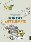 """""""Vaffelhjarte - Lena og eg i Knert-Matilde"""" av Maria Parr"""