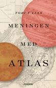 """""""Meningen med Atlas"""" av Torun Lian"""