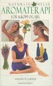 """""""Aromaterapi for kropp og sjel"""" av Vivian N. Lunny"""