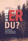"""""""Hvem er du? miljøterapi som terapeutisk relasjonsarbeid"""" av Jon Vidar Strømstad"""