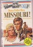 """""""Missouri!"""" av Dana Fuller Ross"""