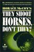 """They Shoot Horses, Don't They?"" av Horace McCoy"