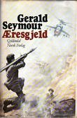 """""""Æresgjeld"""" av Gerald Seymour"""