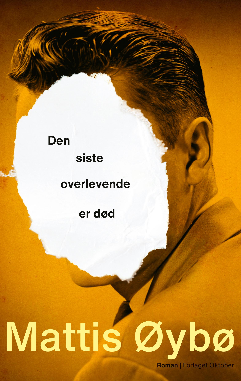 """""""Den siste overlevende er død - roman"""" av Mattis Øybø"""