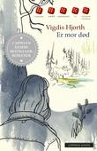 """""""Er mor død"""" av Vigdis Hjorth"""