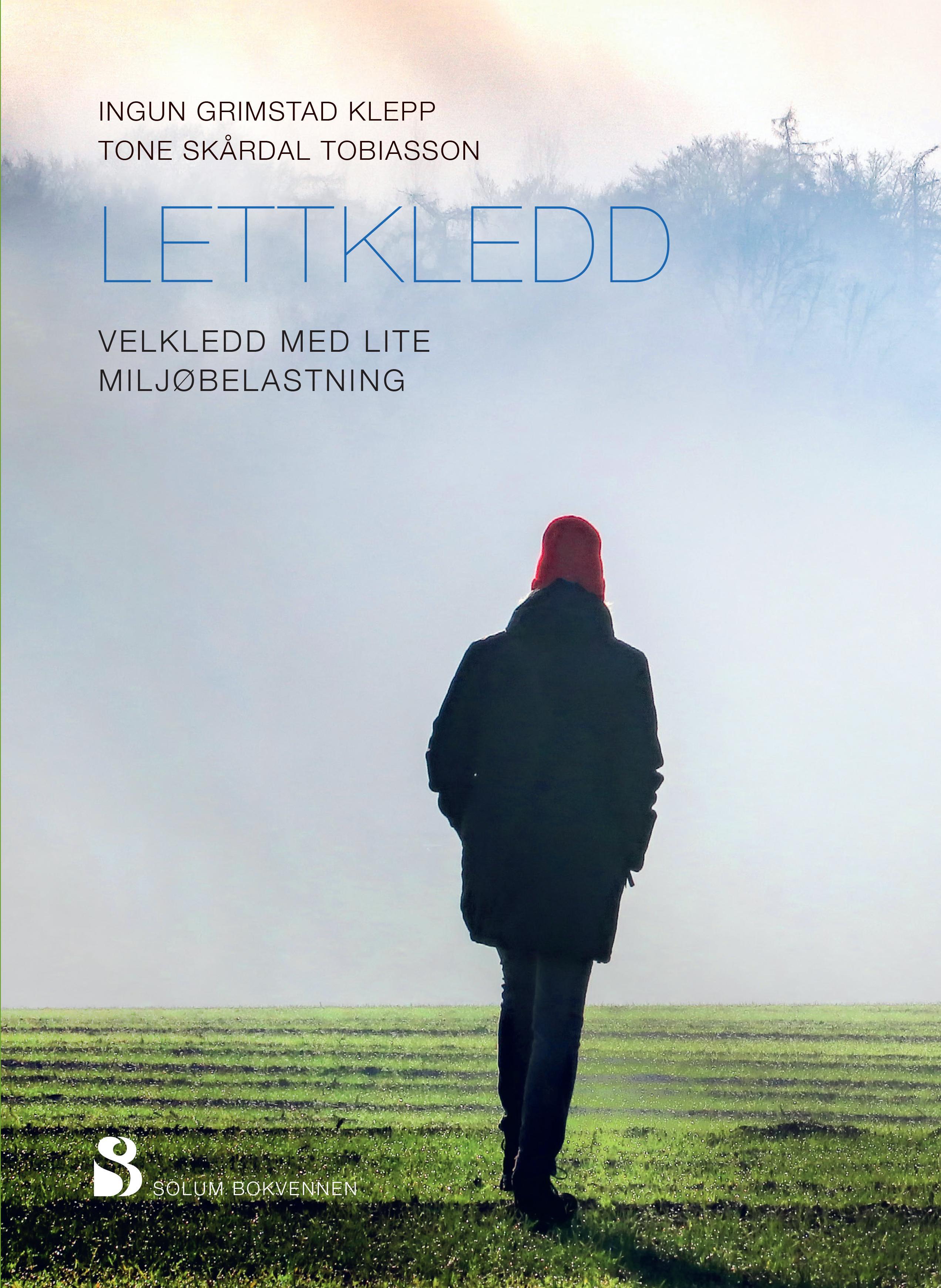 """""""Lettkledd - velkledd med lite miljøbelastning"""" av Ingun Grimstad Klepp"""