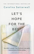 """""""Let's hope for the best"""" av Carolina Setterwall"""