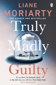 """""""Truly madly guilty"""" av Liane Moriarty"""