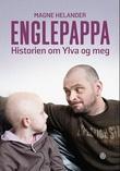 """""""Englepappa - historien om Ylva og meg"""" av Magne Helander"""