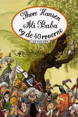 """""""Ali Baba og de 40 røverne - tre eventyr fra 1001 natt"""" av Thore Hansen"""