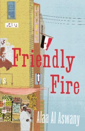 """""""Friendly fire"""" av Alaa Al Aswany"""