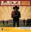 """""""Mannen fra Montana"""" av Levi Henriksen"""