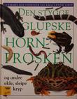 """""""Den stygge glupske hornfrosken og andre ekle sleipe kryp"""" av Theresa Greenaway"""