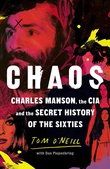 """Chaos - Charles Manson, the CIA and the secret history of the sixties"" av Tom O'Neill"