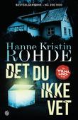 """""""Det du ikke vet"""" av Hanne Kristin Rohde"""
