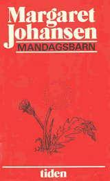 """""""Mandagsbarn"""" av Margaret Johansen"""