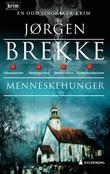"""""""Menneskehunger - kriminalroman"""" av Jørgen Brekke"""