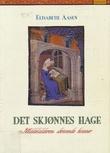 """""""Det skjønnes hage - middelalderens skrivende kvinner"""" av Elisabeth Aasen"""