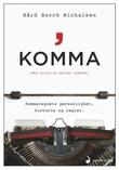 """Komma - kommategnets personlighet, historie og regler"" av Bård Borch Michalsen"