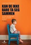 """""""Kan de ikke bare ta seg sammen - om barn og unge med ADHD og Tourettes syndrom"""" av Lisbeth Iglum Rønhovde"""