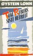 """""""Tom Rebers siste retrett"""" av Øystein Lønn"""