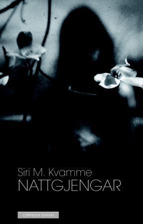 """""""Nattgjengar"""" av Siri M. Kvamme"""