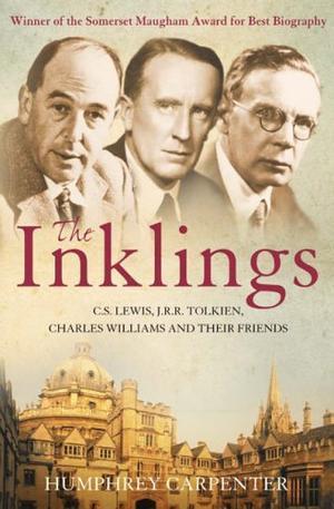 """The Inklings - C. S. Lewis, J. R. R. Tolkien and Their Friends"" av Humphrey Carpenter"