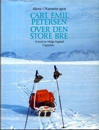 """""""Over den store bre - alene i Nansens spor"""" av Carl Emil Petersen"""