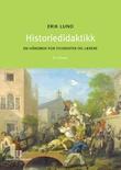"""""""Historiedidaktikk en håndbok for studenter og lærere"""" av Erik Lund"""