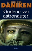 """""""Gudene var astronauter!"""" av Erich von Däniken"""