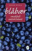"""""""Blåbær - smakfull antioksidant"""" av Audun Myskja"""