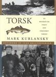 """""""Torsk - en biografi om fisken som forandret verden"""" av Mark Kurlansky"""