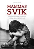 """""""Mammas svik - datterens gripende historie fra Alvdal-saken og Gjerdrum"""" av Anne-Britt Harsem"""