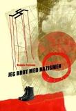"""""""Jeg brøt med nazismen"""" av Dennis Persson"""
