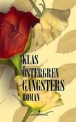"""""""Gangsters"""" av Klas Östergren"""