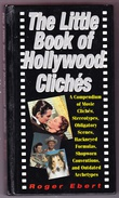 """""""The Little Book of Hollywood Cliches - Compendium of Movie Cliches, Stereotypes, Obligatory Scenes, Hackneyed Formulas, Shopworn Conventions and Outdated Stereotypes"""" av Roger Ebert"""