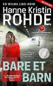 """""""Bare et barn kriminalroman"""" av Hanne Kristin Rohde"""