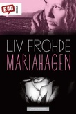 """""""Mariahagen"""" av Liv Frohde"""