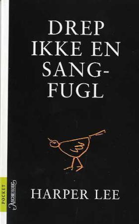 """""""Drep ikke en sangfugl"""" av Harper Lee"""