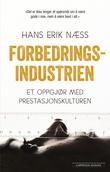 """""""Forbedringsindustrien - et oppgjør med prestasjonskulturen"""" av Hans Erik Næss"""